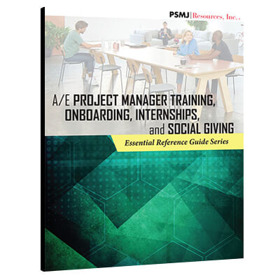 A/E Project Manager Training, Onboarding, Internships, & Social Giving: Essential Reference Guide